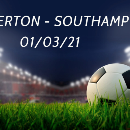Pronostic Everton – Southampton 01/03/21 – Premier League