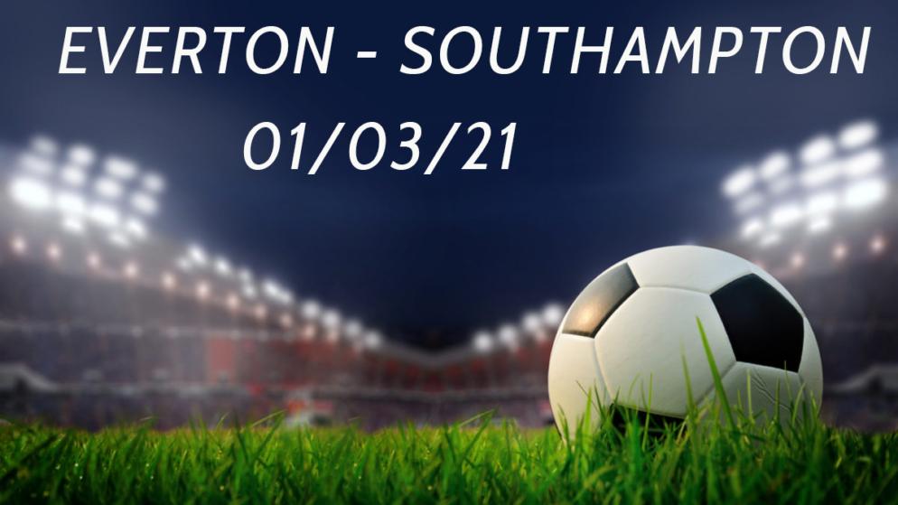 Pronostic Everton – Southampton 01/03/21 – Premier League
